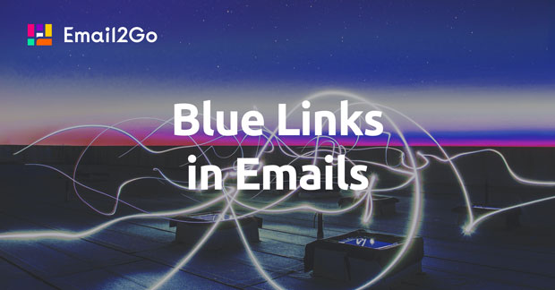 All About Blue Links in Emails