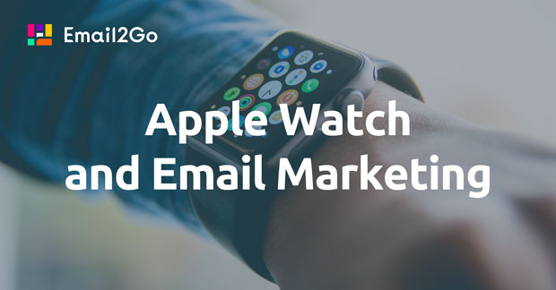 Apple Watch and Email Marketing