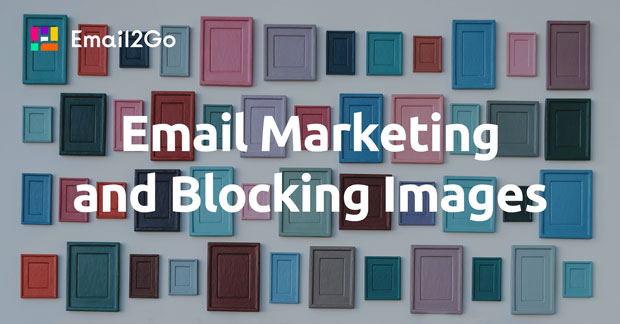 Email Marketing and Blocking Images (Part 1)